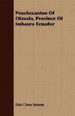Peuchecanton of Otavalo, Province of Imbaura Ecuador  N/A 9781406744552 Front Cover