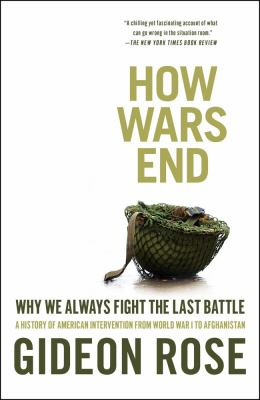 How Wars End Why We Always Fight the Last Battle  2012 edition cover