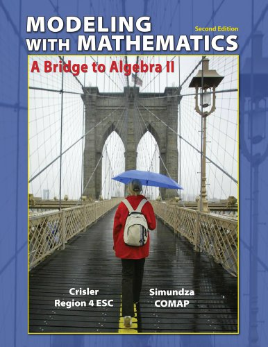 Modeling with Mathematics A Bridge to Algebra II 2nd 2013 edition cover