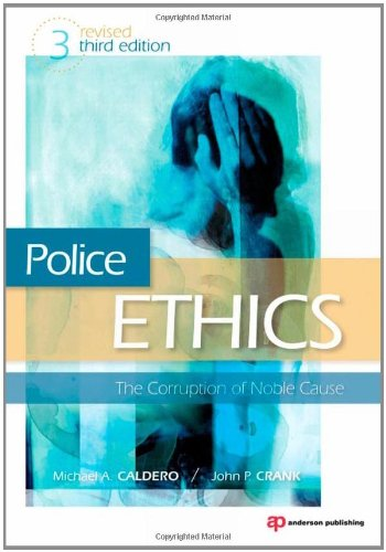 Police Ethics The Corruption of Noble Cause 3rd 2010 (Revised) edition cover