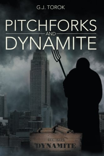 Pitchforks and Dynamite:   2013 9781483648552 Front Cover