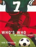 Who's Who in Canadian Sport  4th 2004 9781550418552 Front Cover