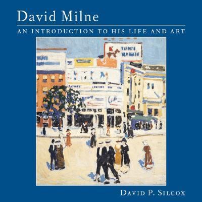 David Milne An Introduction to His Life and Art  2005 9781552977552 Front Cover