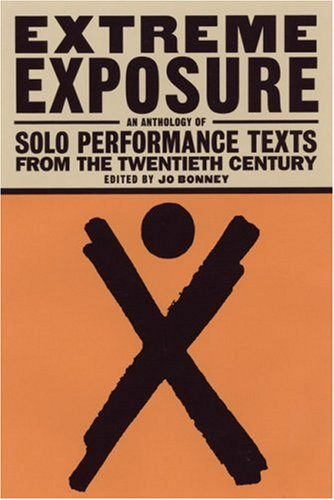 Extreme Exposure An Anthology of Solo Performance Texts from the 20th Century  2000 edition cover