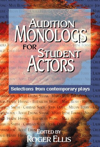 Audition Monologs for Student Actors Selections from Contemporary Plays  1999 edition cover