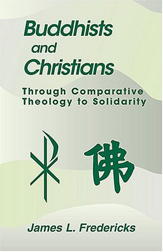 Buddhists and Christians Through Comparative Theology to Solidarity  2004 edition cover