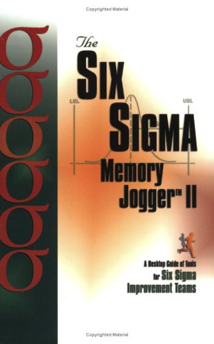 Six Sigma Memory Jogger Desktop Guide A Desktop Guide of Tools for Six Sigma Improvement Teams  2002 9781576810552 Front Cover