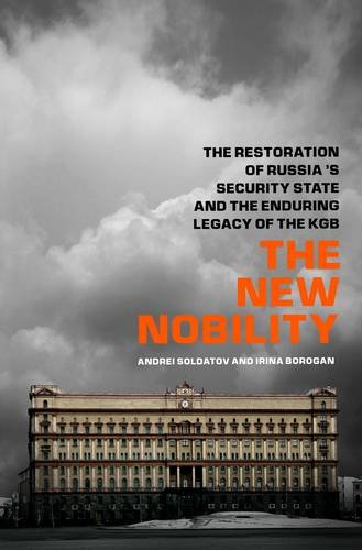 New Nobility The Restoration of Russia's Security State and the Enduring Legacy of the KGB N/A edition cover