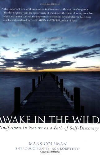 Awake in the Wild Mindfulness in Nature as a Path of Self-Discovery  2007 edition cover