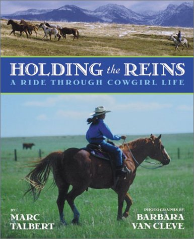 Holding the Reins A Ride Through Cowgirl Life  2003 9780060292553 Front Cover