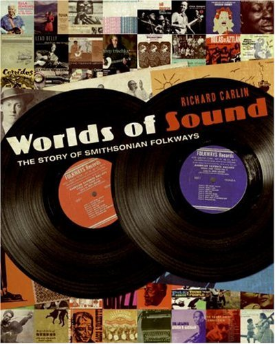 Worlds of Sound The Story of Smithsonian Folkways  2008 9780061563553 Front Cover