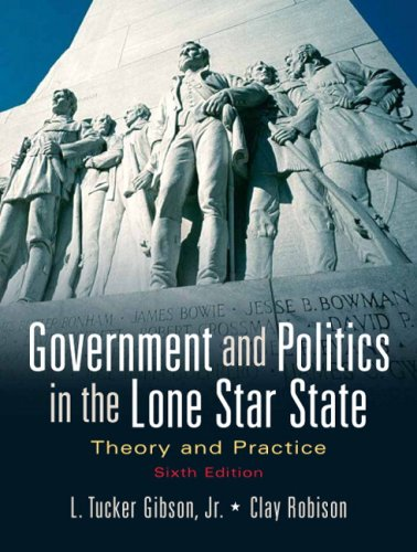 Government and Politics in the Lone Star State Theory and Practice 6th 2008 edition cover