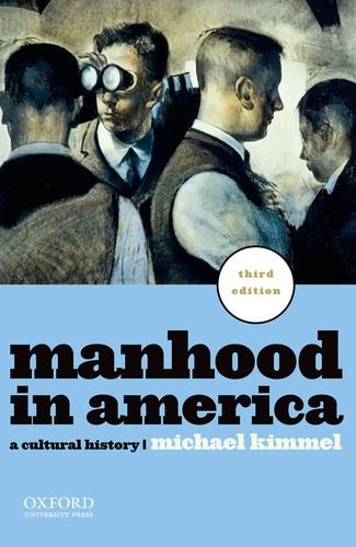 Manhood in America A Cultural History 3rd 2012 edition cover
