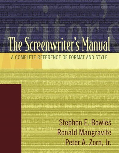 Screenwriter's Manual A Complete Reference of Format and Style  2006 edition cover