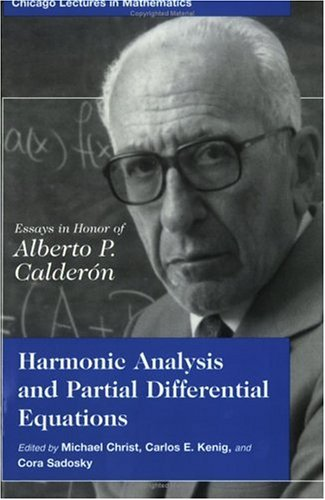 Harmonic Analysis and Partial Differential Equations Essays in Honor of Alberto P. Calderon  2001 9780226104553 Front Cover