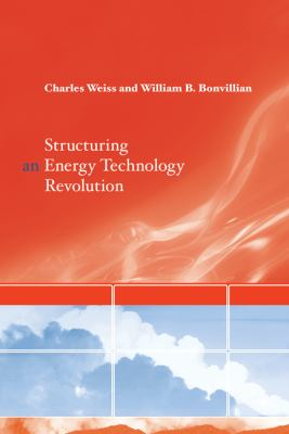 Structuring an Energy Technology Revolution   2009 9780262517553 Front Cover