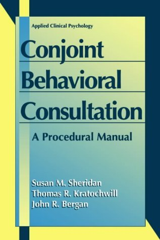 Conjoint Behavioral Consultation A Procedural Manual  1996 9780306451553 Front Cover