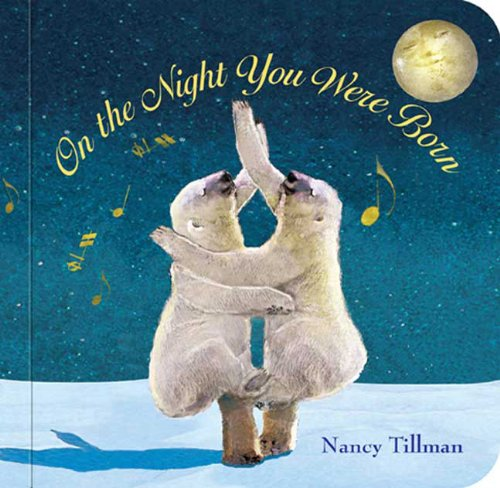 On the Night You Were Born   2013 9780312601553 Front Cover