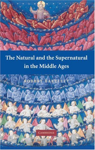 Natural and the Supernatural in the Middle Ages   2008 9780521702553 Front Cover