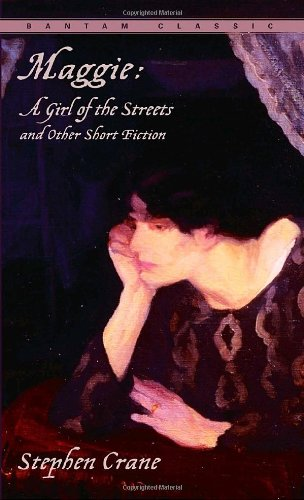 Maggie A Girl of the Streets and Other Short Fiction N/A 9780553213553 Front Cover