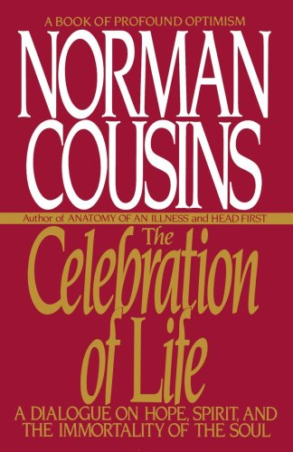 Celebration of Life A Dialogue on Hope, Spirit, and the Immortality of the Soul Revised 9780553354553 Front Cover