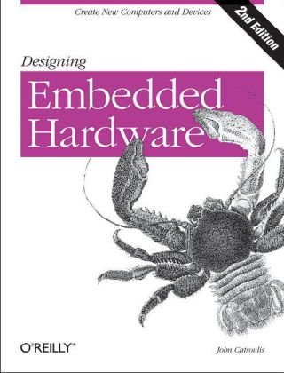 Designing Embedded Hardware  2nd 2005 9780596007553 Front Cover