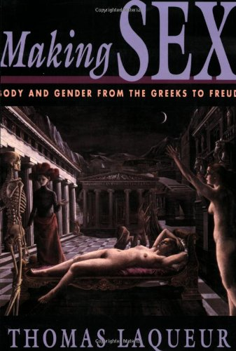 Making Sex Body and Gender from the Greeks to Freud  1990 edition cover