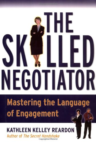 Skilled Negotiator Mastering the Language of Engagement  2004 9780787966553 Front Cover