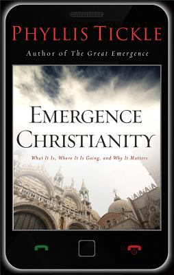 Emergence Christianity What It Is, Where It Is Going, and Why It Matters  2012 edition cover