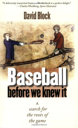 Baseball Before We Knew It A Search for the Roots of the Game  2005 edition cover