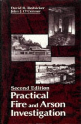 Practical Fire and Arson Investigation  2nd 1996 (Revised) 9780849381553 Front Cover