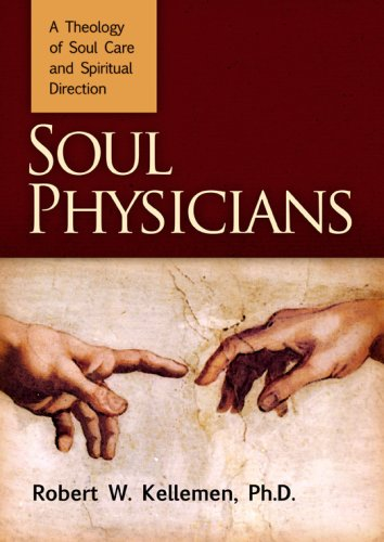 Soul Physician : A Theology of Soul Care and Spiritual Direction N/A edition cover