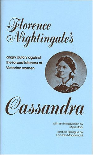 Cassandra Florence Nightingale's - Angry Outcry Against the Forced Idleness of Victorian Women  1979 edition cover