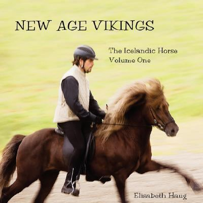 New Age Vikings Volume 1 The Icelandic Horse  2007 edition cover