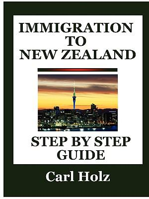 Immigration to New Zealand : Step by Step Guide  2008 edition cover
