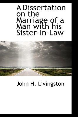Dissertation on the Marriage of a Man with His Sister-in-Law N/A 9781113991553 Front Cover