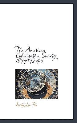 American Colonization Society, 1817-1840  N/A 9781116552553 Front Cover