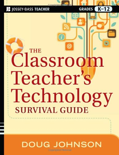 Classroom Teacher's Technology Survival Guide   2012 edition cover