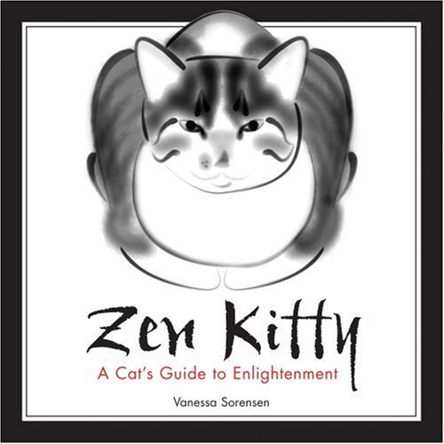 Zen Kitty A Cat's Guide to Enlightenment N/A 9781402208553 Front Cover