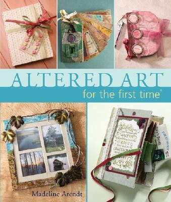 Altered Art for the First Time   2005 9781402716553 Front Cover