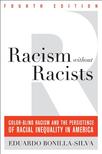 Racism Without Racists Color-Blind Racism and the Persistence of Racial Inequality in America 4th 2013 (Revised) 9781442220553 Front Cover