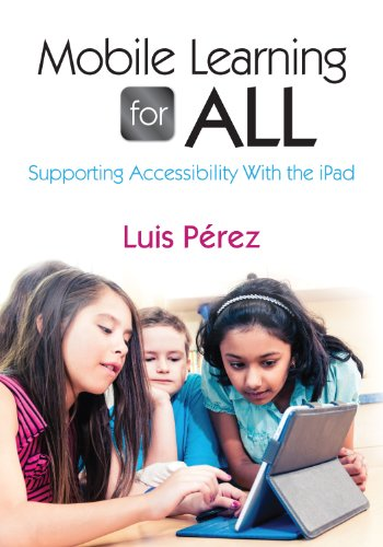 Mobile Learning for All Supporting Accessibility with the IPad  2013 edition cover