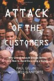 Attack of the Customers Why Critics Assault Brands Online and How to Avoid Becoming a Victim N/A edition cover