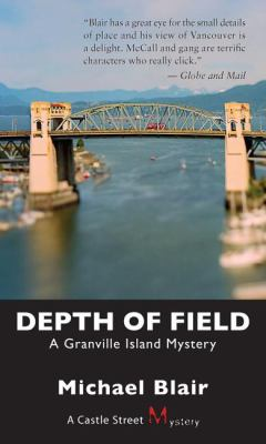 Depth of Field A Granville Island Mystery  2008 9781550028553 Front Cover