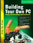Building Your Own PC : Buying and Assembling with Confidence 2nd 1999 9781557553553 Front Cover