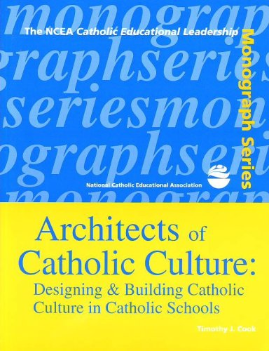 Architects of Catholic Culture : Designing and Building Catholic Culture in Catholic Schools  2001 edition cover