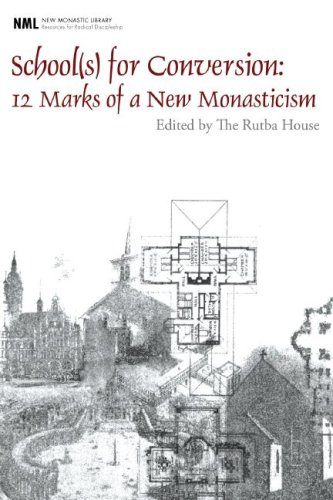 School(s) for Conversion 12 Marks of a New Monasticism N/A edition cover