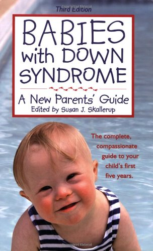 Babies with down Syndrome A New Parents' Guide 3rd 2008 edition cover