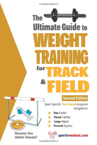 Ultimate Guide to Weight Training for Track and Field  2nd 9781932549553 Front Cover