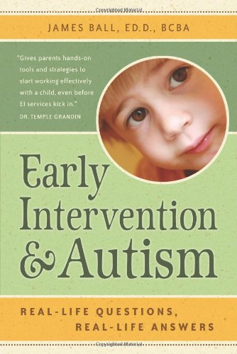 Early Intervention and Autism Real-Life Questions, Real-Life Answers  2008 9781932565553 Front Cover